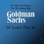 Goldman Sachs is één van de key-players, die deze crisis heeft veroorzaakt met zijn praktijken...